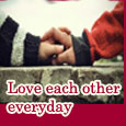 Love Each Other Everyday...