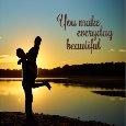 You Make My Life Beautiful.