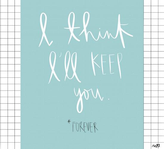 I Think I'll Keep You Forever...