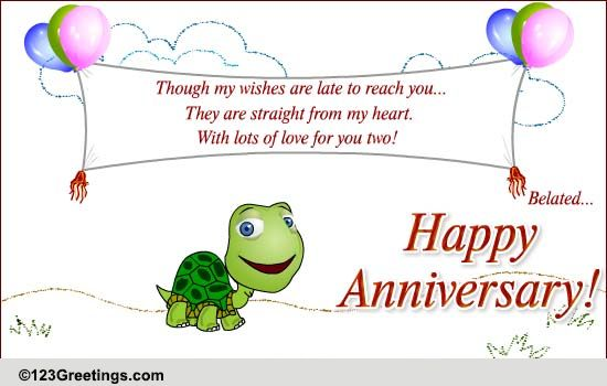 Late Wedding Gift Card Message : Anniversary Wishes, A Little Late... Free Belated Wishes eCards 123 ...