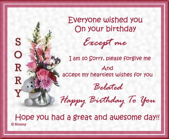 Sorry Belated Happy Birthday To You Free Belated Birthday Wishes
