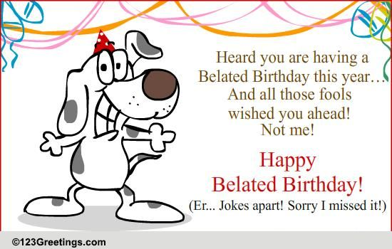 Belated Birthday Fun Free Belated Birthday Wishes Ecards
