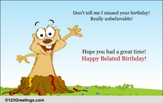 Oh no missed a birthday free belated wishes ecards greeting cards