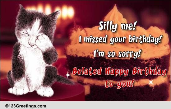 Silly Me I Missed Your Bday Free Belated Wishes eCards – 123 Greetings Belated Birthday