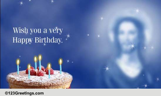 religious birthday wish. free blessings ecards, greeting cards, Birthday card