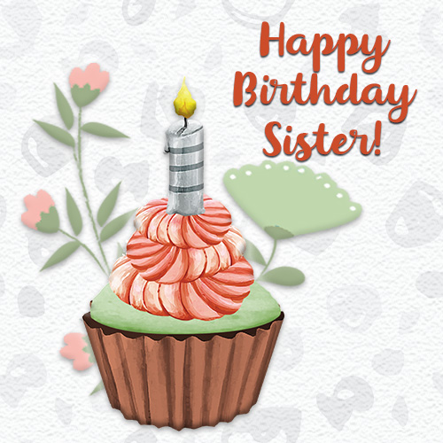 Cupcake And Flowers For Sister. Free For Brother & Sister