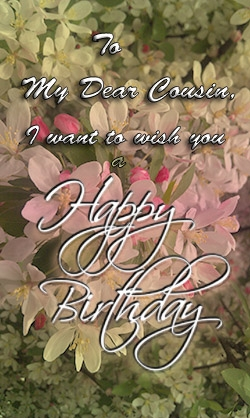 Happy Birthday Dear Cousin Free Extended Family Ecards