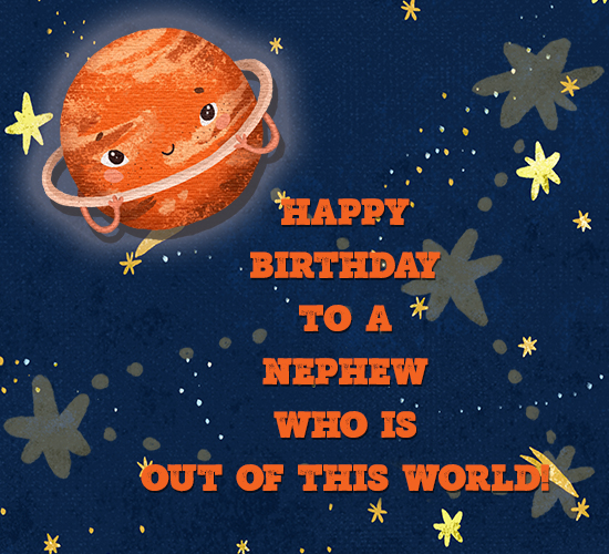 Happy Birthday Nephew Outer Space Free Extended Family Ecards