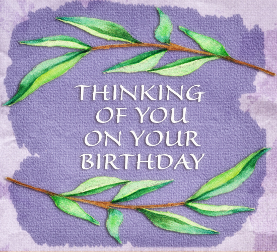 Birthday Thinking Of You Ecard.