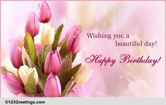 A Beautiful Birthday Wish! Free Flowers ECards, Greeting