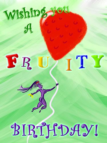 Wishing You A Fruity Birthday!