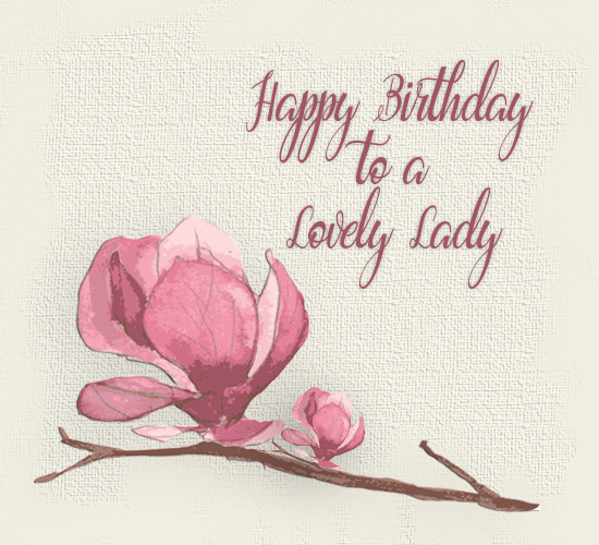 happy birthday to a beautiful lady Happy Birthday To A Lovely Lady. Free Birthday for Her eCards  happy birthday to a beautiful lady