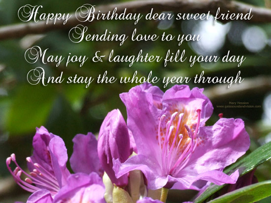Happy Birthday Dear Sweet Friend.