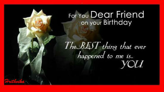 Birthday Of Dear Friend Advertisement Please Like Us To Get More Ecards This Close
