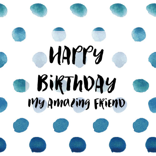 Amazing Friend Birthday Card Free For Best Friends ECards