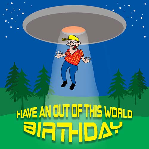 Have An Out Of This World Birthday Free Funny Birthday
