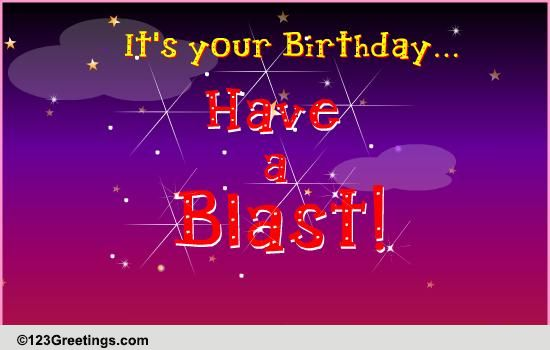 Have A Blast Free Funny Birthday Wishes Ecards Greeting
