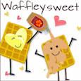 Waffley Sweet.