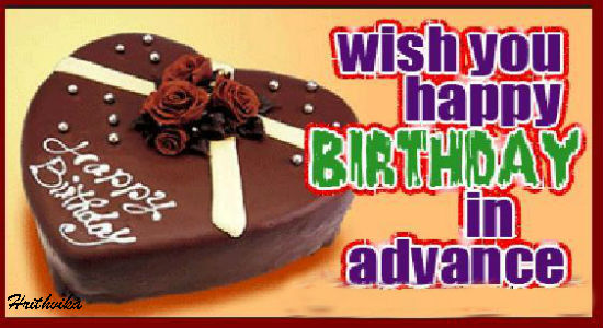 Happy Birthday In Advance.