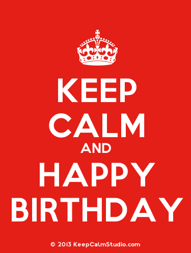 Keep Calm And Happy Birthday Free Happy Birthday ECards Greeting Cards