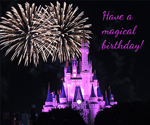 disney birthday wishes Have A Magical Birthday Free Happy Birthday eCards, Greeting  disney birthday wishes