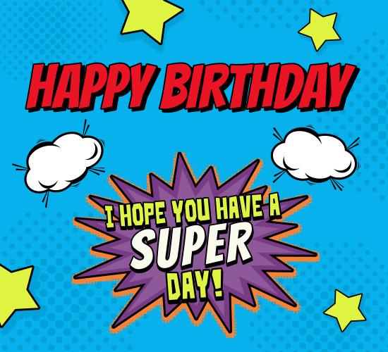 Super Happy Birthday Free Happy Birthday eCards Greeting Cards – Happy Birthday E Greetings