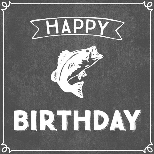 Happy birthday for the fisherman free happy birthday for Fishing birthday wishes