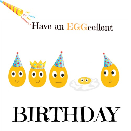 Have An Eggcellent Birthday. Free Happy Birthday ECards