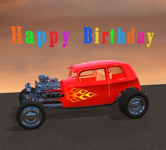Happy Birthday Hot Rod Free Happy Birthday Ecards