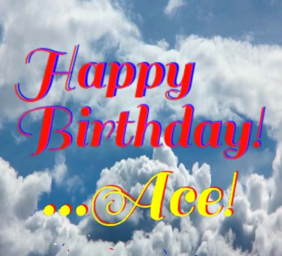 Happy Birthday Ace Free Happy Birthday Ecards Greeting