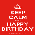Keep Calm And Happy Birthday.