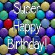 Super Happy Birthday!