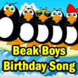 The Beak Boys Birthday Song.