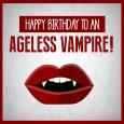 Ageless Vampire Birthday.