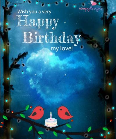 Romantic Birthday Ecard For Your Love Free For Husband Wife