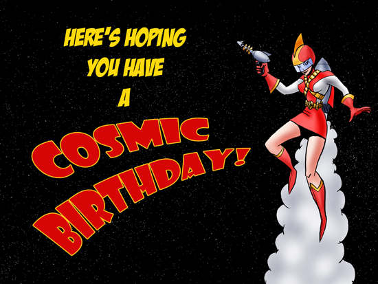 Cosmic Birthday.