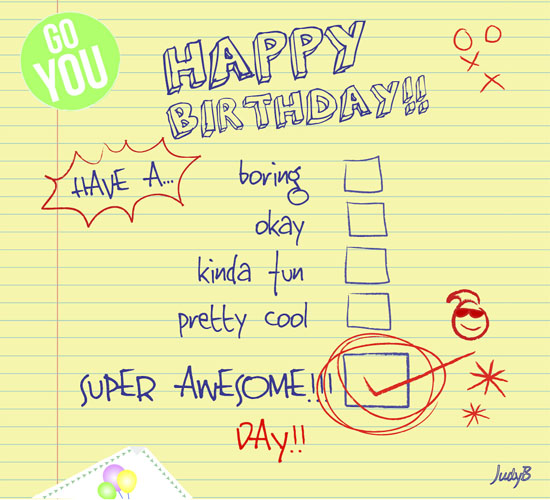 Have A Super Awesome Day Advertisement Please Like Us To Get More Ecards