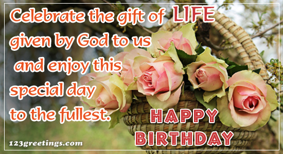 Celebrate The Gift Of Life.
