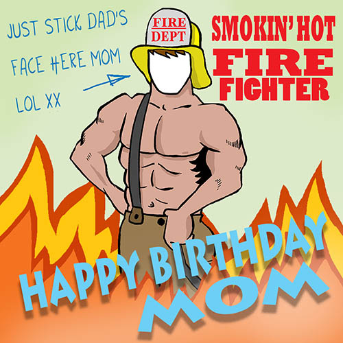 Smokin Hot Firefighter Free For Mom Dad Ecards 123 Greetings