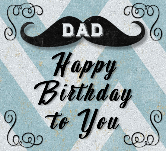 Birthday Mustache For Dad.