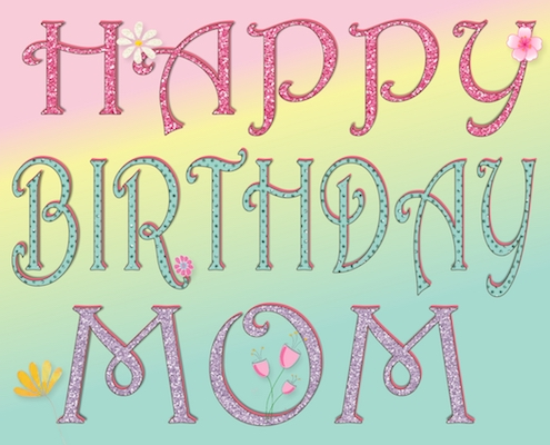A Bright And Sparkly Birthday For Mom.