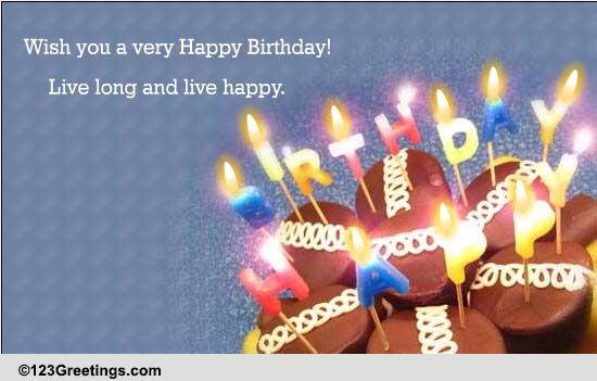 live long and live happy free birthday wishes ecards greeting