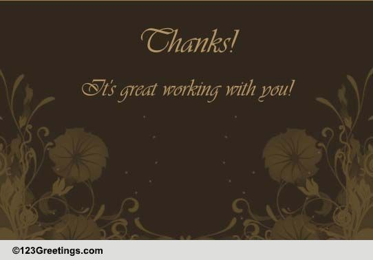 thanks  it u0026 39 s great working with you  free appreciation