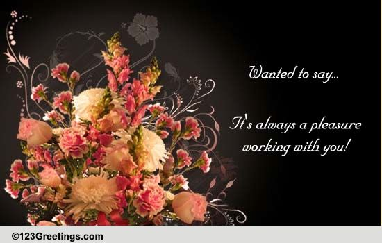 it u0026 39 s a pleasure working with you    free business relations ecards