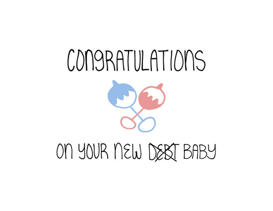 congratulations on your new debt