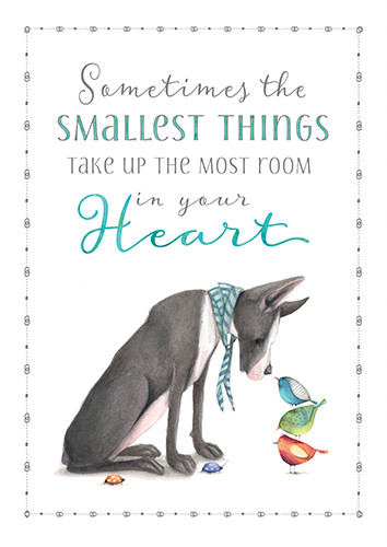 Small Things Take Room In Your Heart.