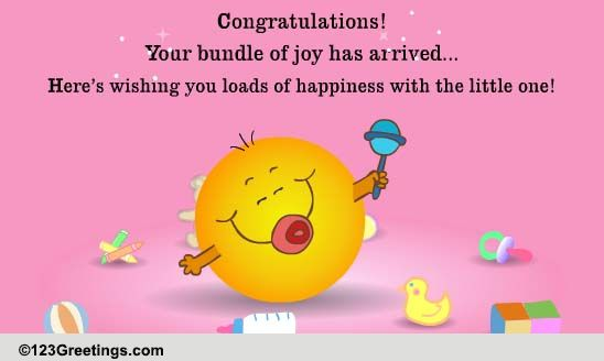 Your Bundle Of Joy Has Arrived! Free New Baby ECards