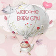 Welcome New Baby Girl, Hot Air Balloon.