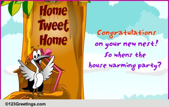 home tweet home  free new home ecards  greeting cards