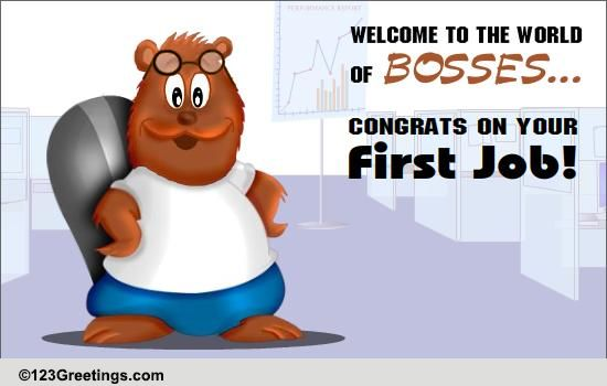 congrats on your first job free new job ecards greeting cards